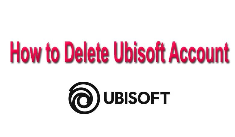 How to Delete Ubisoft Account