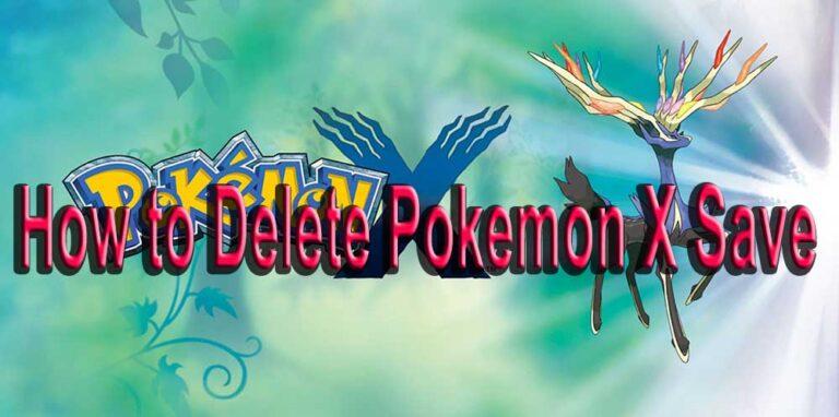 How to Delete Pokemon X Save