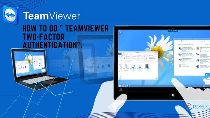 """How to do """" TeamViewer two-factor authentication""""."""
