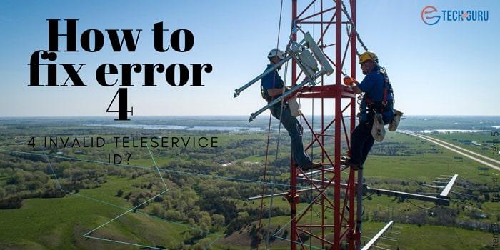 How to fix error 4 invalid teleservice id
