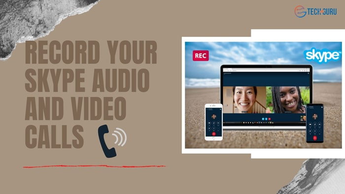 Record your Skype audio and Video Calls