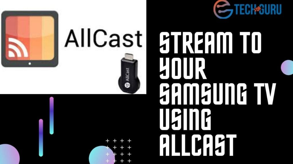 Stream to your Samsung TV using AllCast
