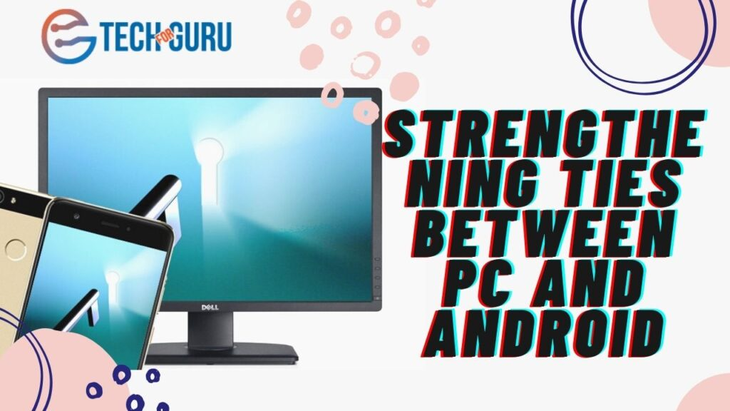 Strengthening ties between PC and Android