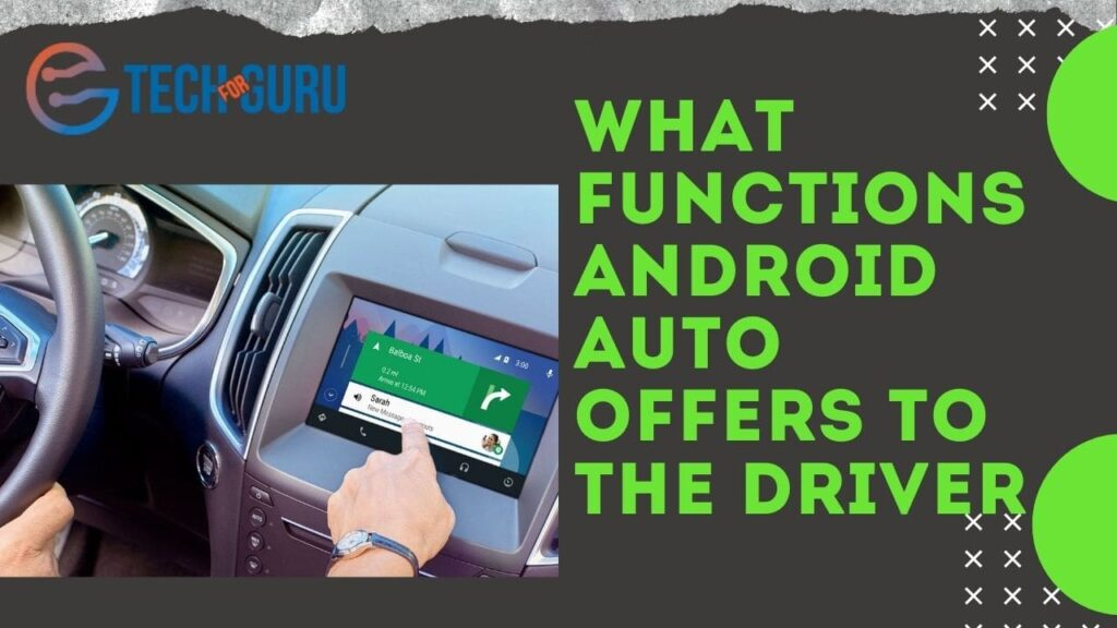 What functions Android Auto offers to the driver