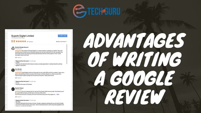 Advantages of writing a Google review