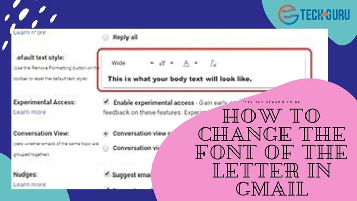 How to Change the Font of the Letter in Gmail