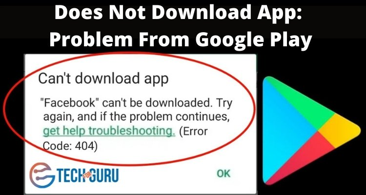 Does Not Download Solves: Problem From Google Play