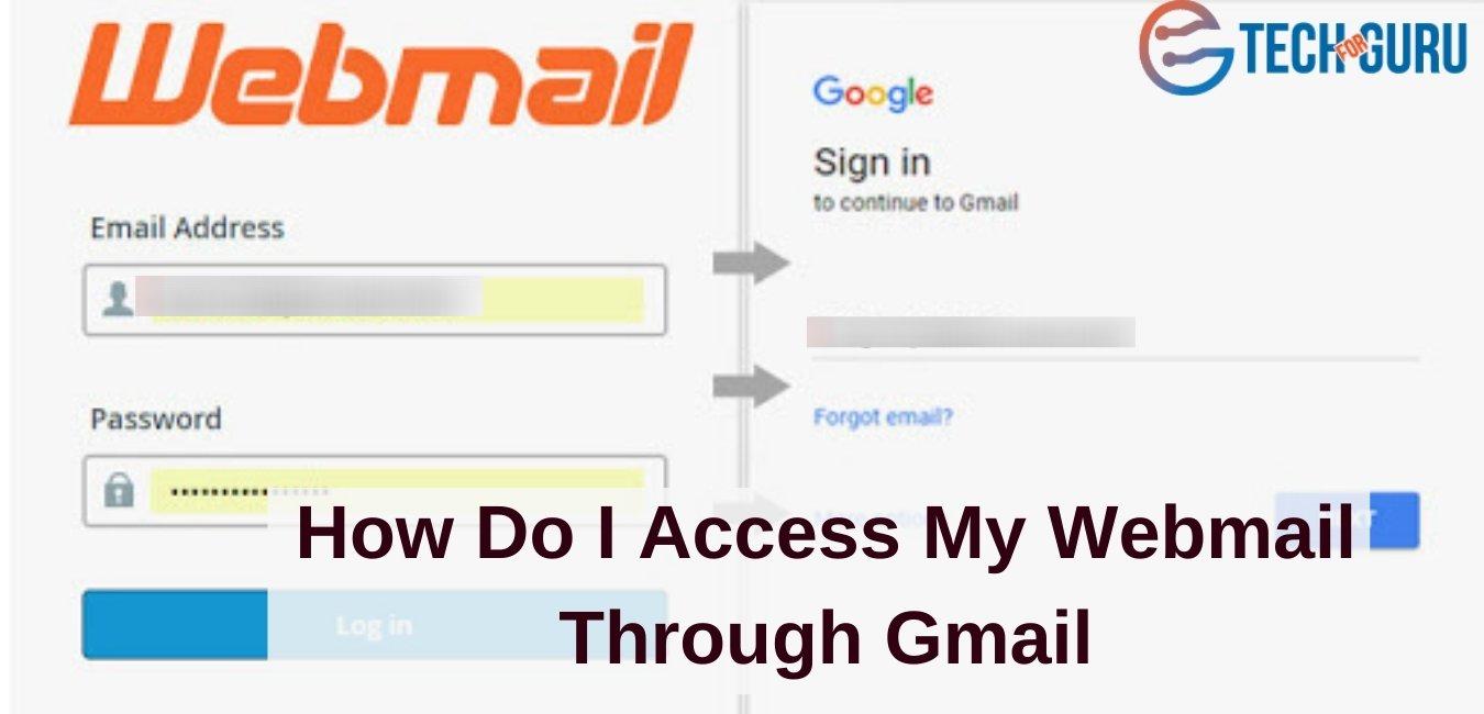 How Do I Access My Webmail Through Gmail