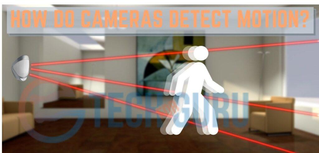 How do cameras detect motion