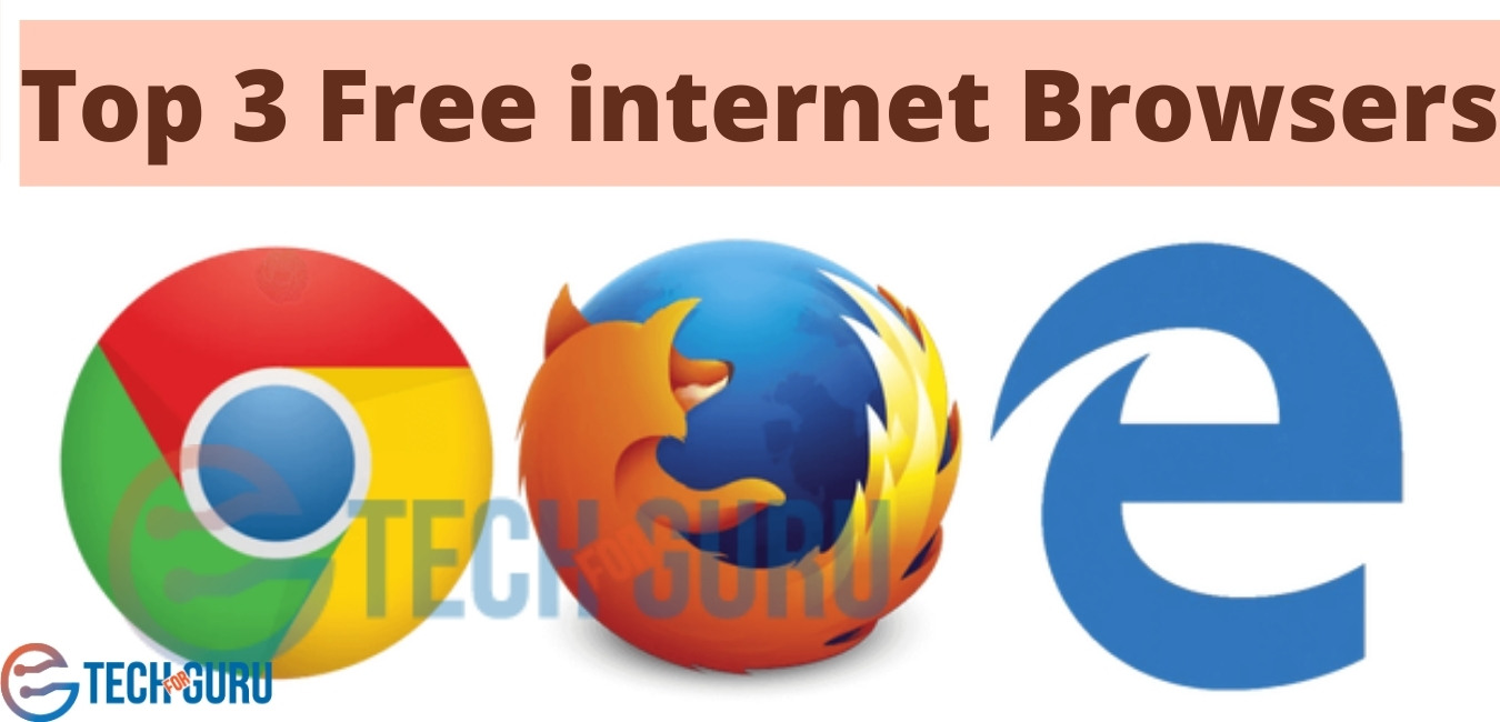 Top 3 Free internet Browsers