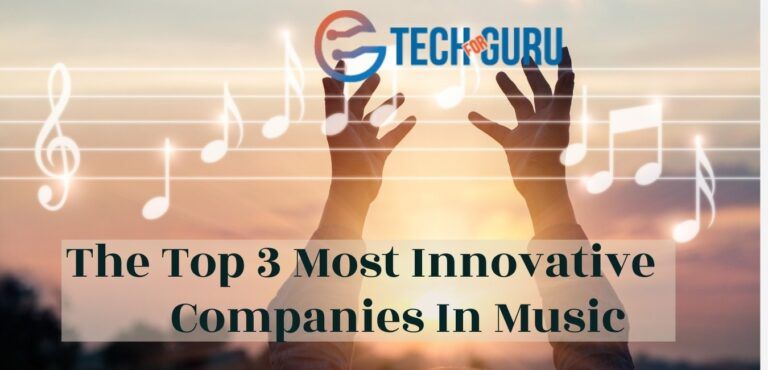 The Top 3 Most Innovative Companies In Music