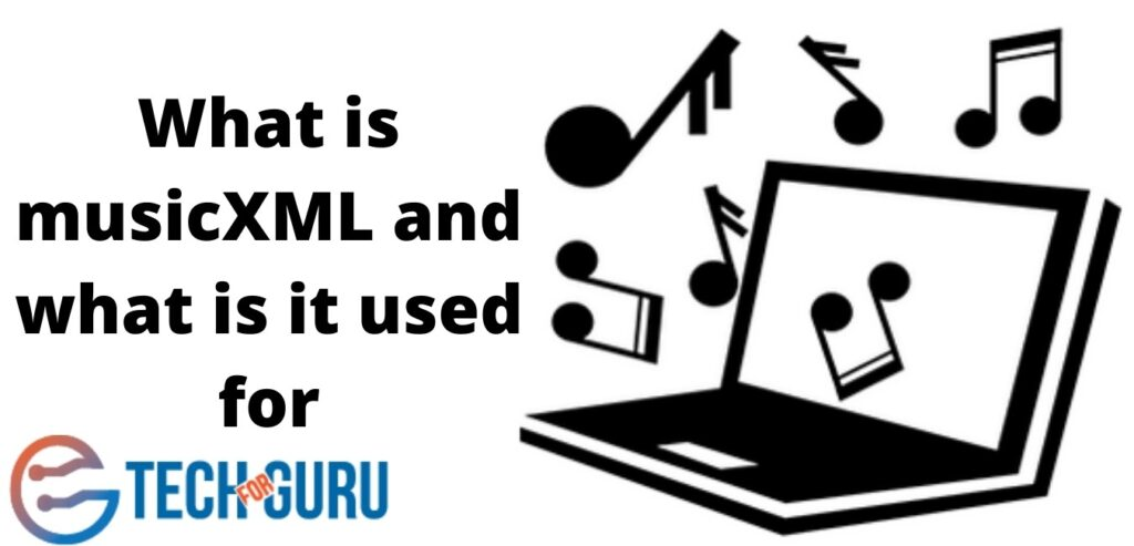What-is-musicXML-and-what-is-it-used-for