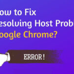 Resolving host problem in Google Chrome