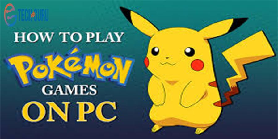 Play Pokémon on PC