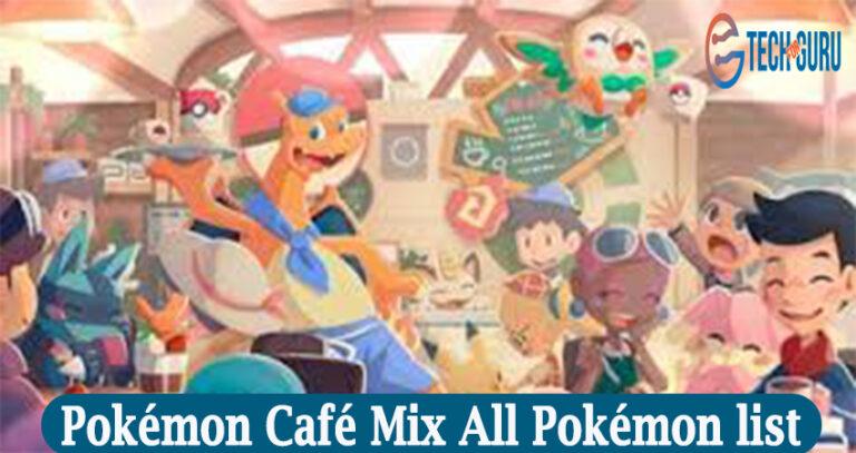 Pokémon Café Mix All Pokémon