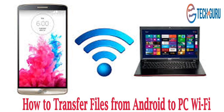 Transfer Files from Android to PC Wi-Fi