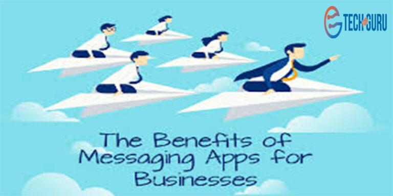 Benefits of Messaging Apps