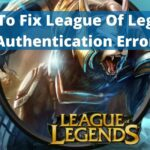 How To Fix League Of Legends Authentication Error