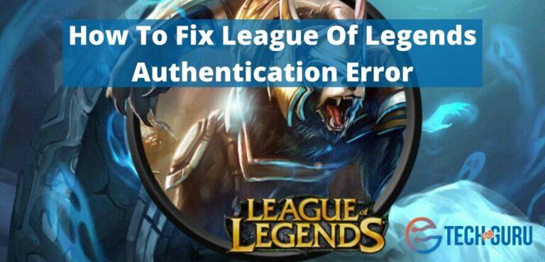 How To Fix League Of Legends Authentication Error