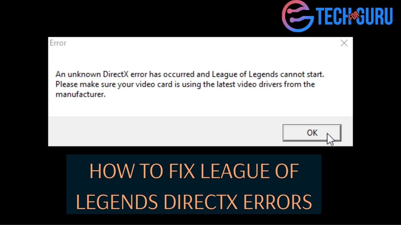 How To Fix League Of Legends Directx Errors